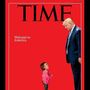 New TIME cover depicts Trump with crying child amid controversy over family separation