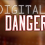 Special Report - Digital Danger