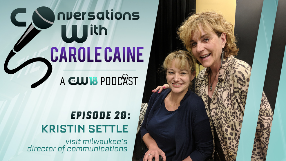 Conversations With Carole Caine |Episode 20 : Visit Milwaukee