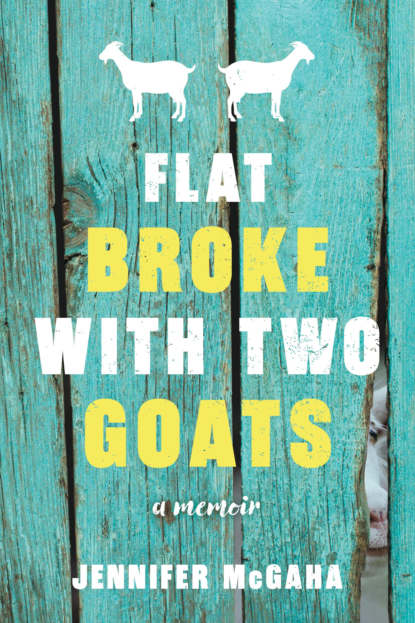 """Flat Broke with Two Goats: A Memoir"" by Jennifer McGaha (Image: Courtesy Sourcebooks)"