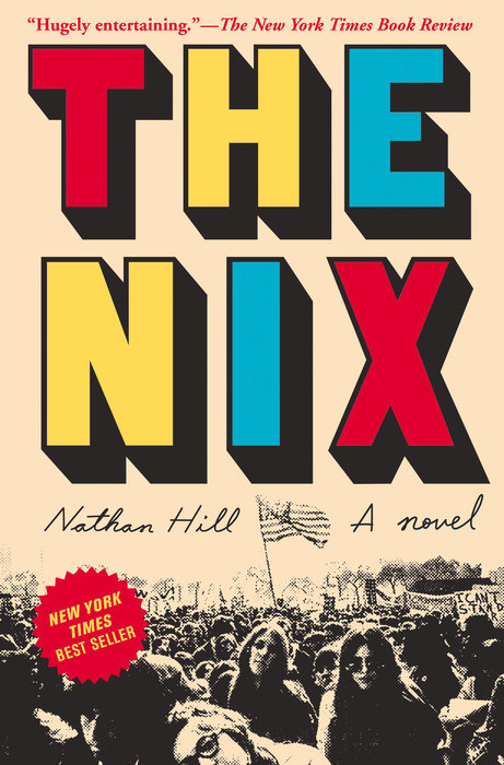 Book: The Nix / Author: Nathan Hill / Publisher: Penguin Random House, 2016 // Image courtesy of Penguin Random House// Article Published: 1.9.17