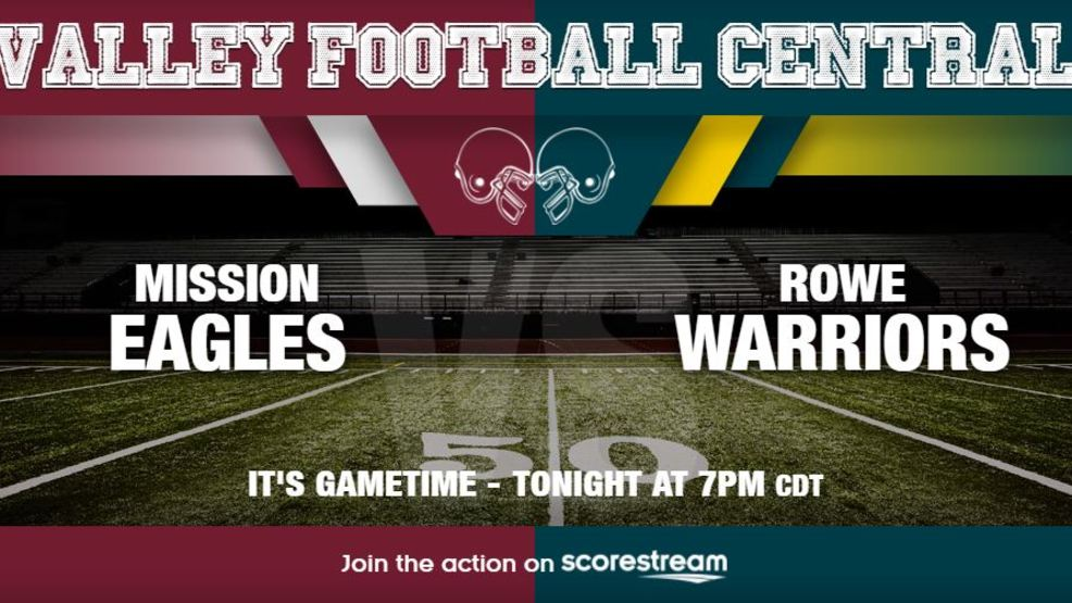 Watch Live: Mission Eagles at McAllen Rowe Warriors
