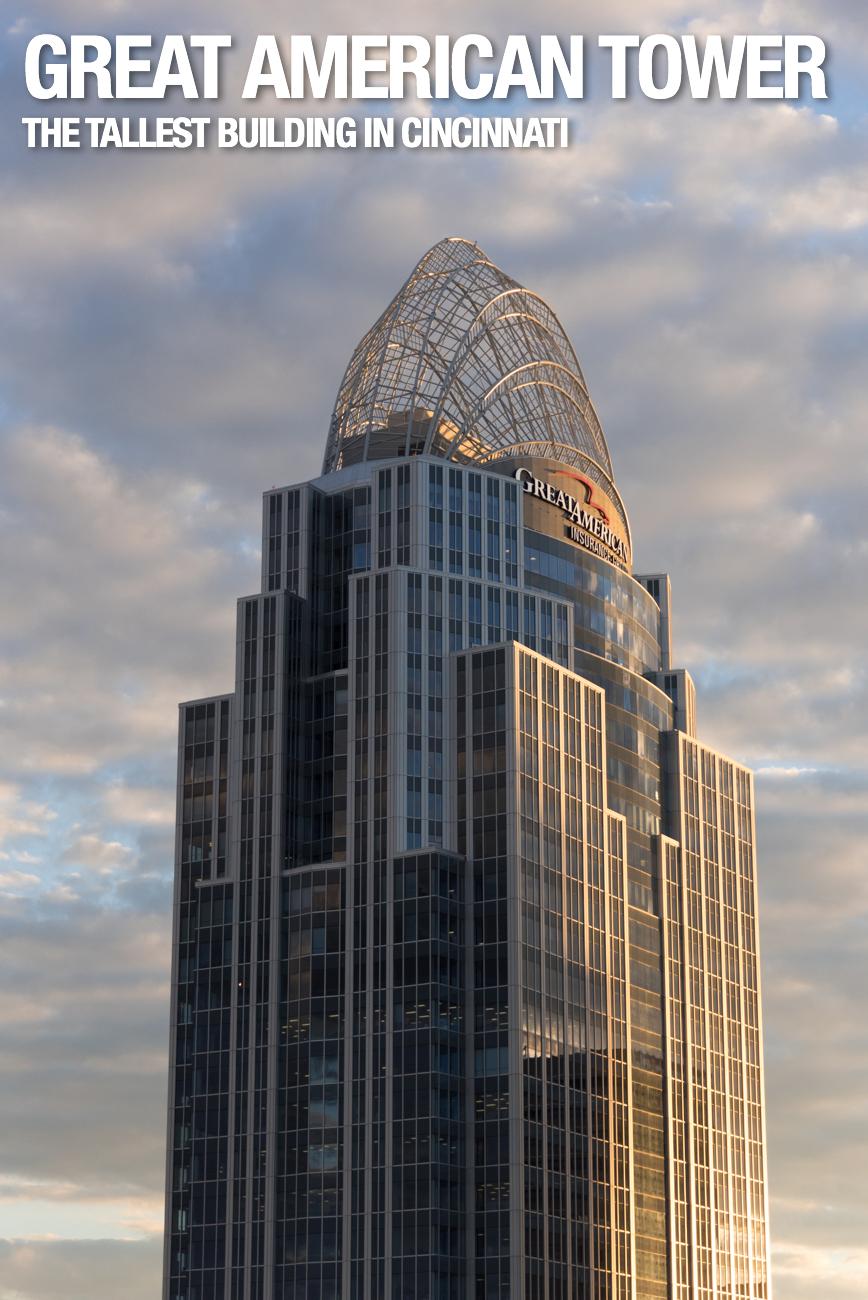 Top 10 downtown cincinnati 39 s tallest buildings for Great american builders